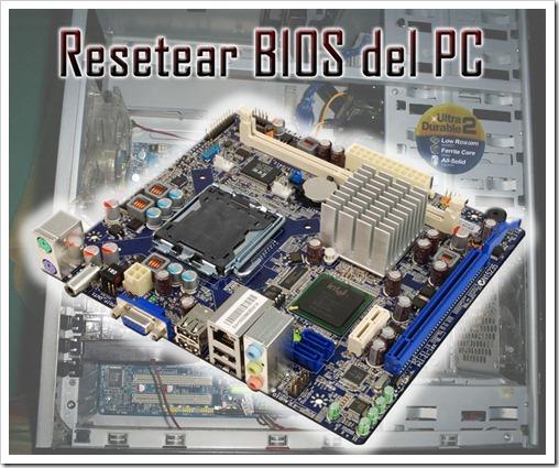 Resetear BIOS del PC